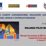 """Décimo Cuarto Conversatorio: """"Educación Superior, Identidad, Lengua e Interculturalidad"""""""