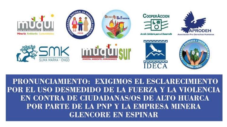 PRONUNCIAMIENTO: Exigimos el esclarecimiento por el uso de la fuerza y la violencia en contra de ciudadanas/os de Alto Huarca por parte de la PNP y la empresa minera Glencore